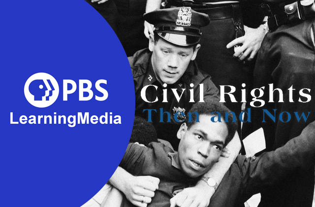 PBS Learning Media - Civil Rights Then and Now
