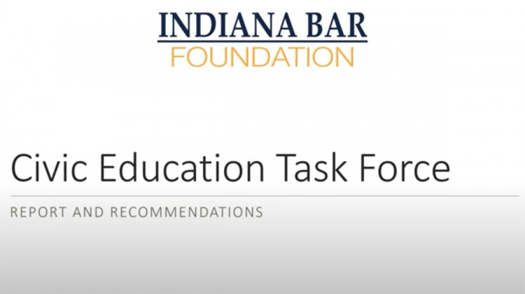 Civic Education Task Force Recommends Ways To Improve Hoosier Engagement