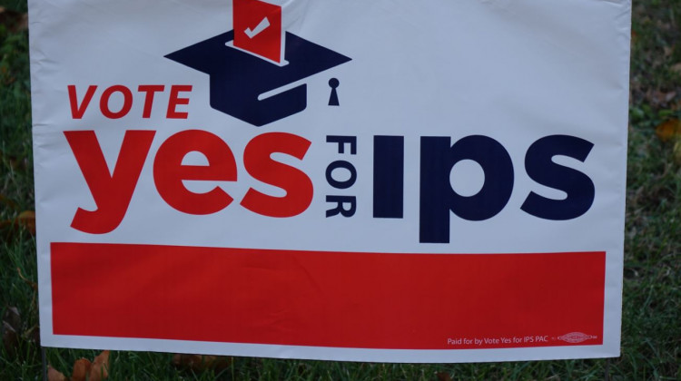 Yard sign in support of the two tax referenda for Indianapolis Public Schools. - Eric Weddle/WFYI News