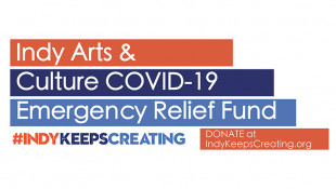 The Arts Council Of Indianapolis, Community Funders Launch COVID-19 Relief Fund