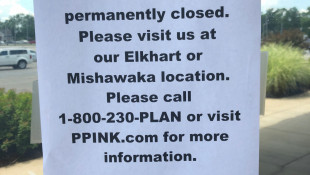 Closed Fort Wayne Planned Parenthood Directs Patients To Elkhart, Mishawaka