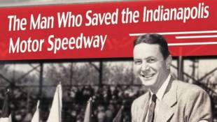 The Man Who Saved The Indianapolis Motor Speedway