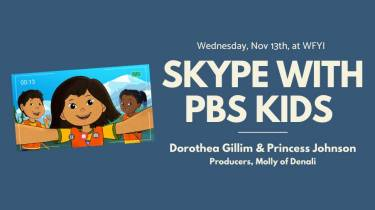 Skype with PBS KIDS: Molly of Denali