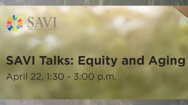 SAVI Talks: Equity and Aging