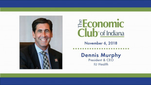 November 2018 - Dennis Murphy, President & CEO of IU Health