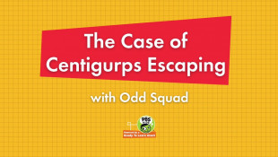 The Case of Centigurps Escaping with Odd Squad