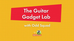 The Guitar Gadget Lab with Odd Squad