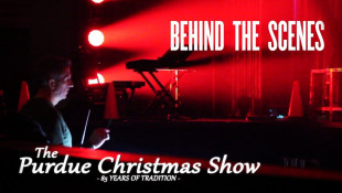 Behind-The-Scenes: The 85th Annual Purdue Christmas Show