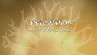 Peregrinos: Pilgrims, A Musical Journey