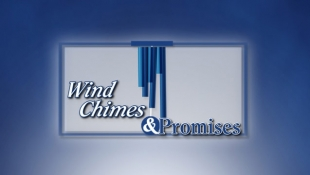 Wind Chimes and Promises